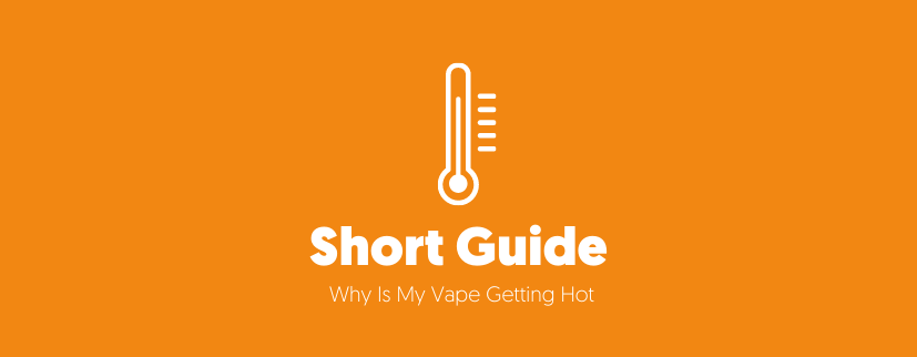 Featured image of Why is my vape getting hot